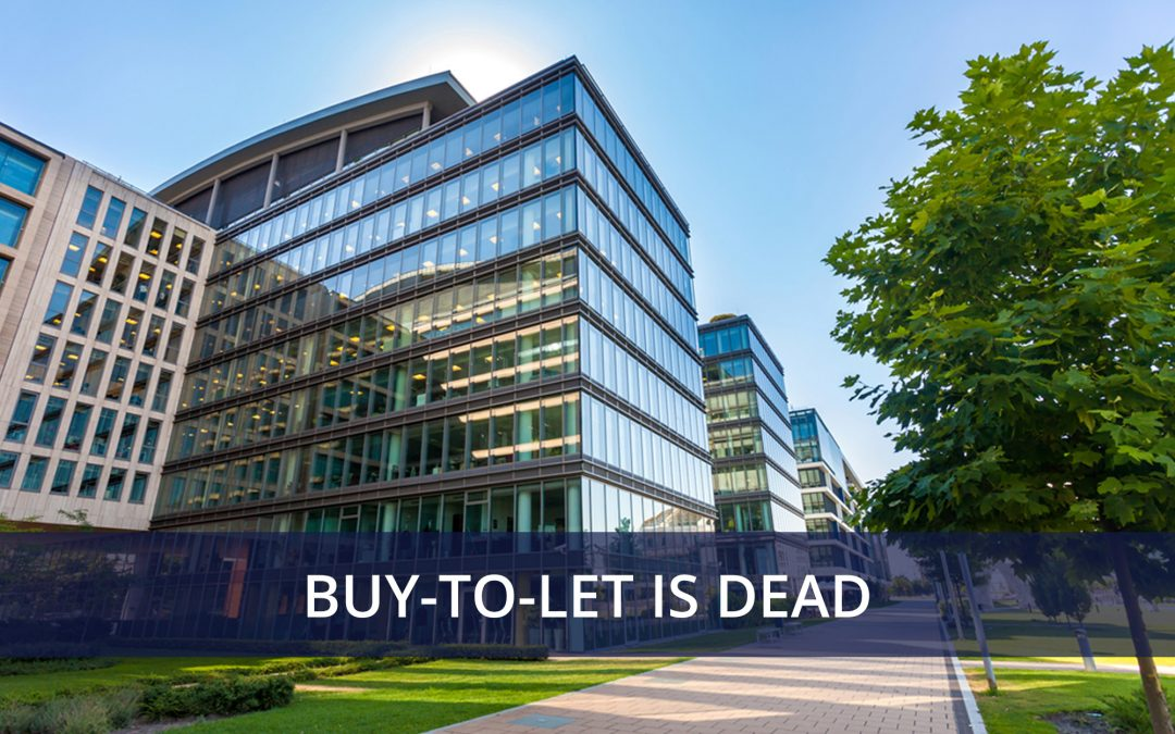 Buy-to-Let is dead. Here's why you should invest in commercial property.
